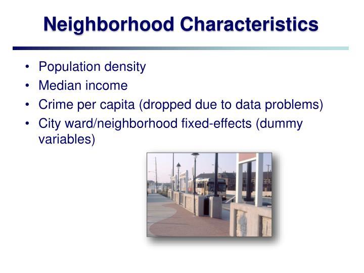 Neighborhood Characteristics