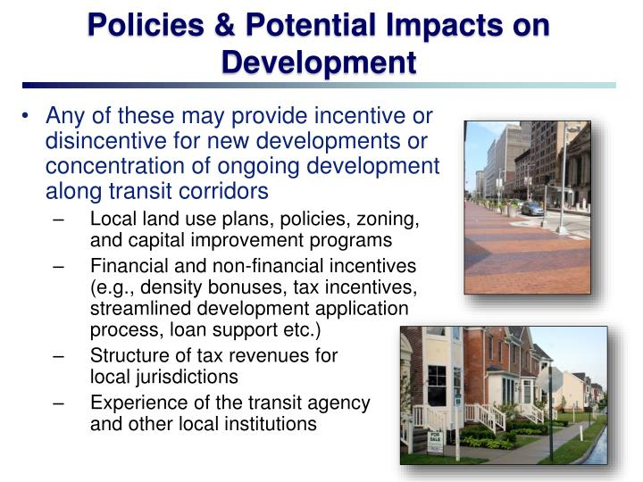 Policies & Potential Impacts on Development