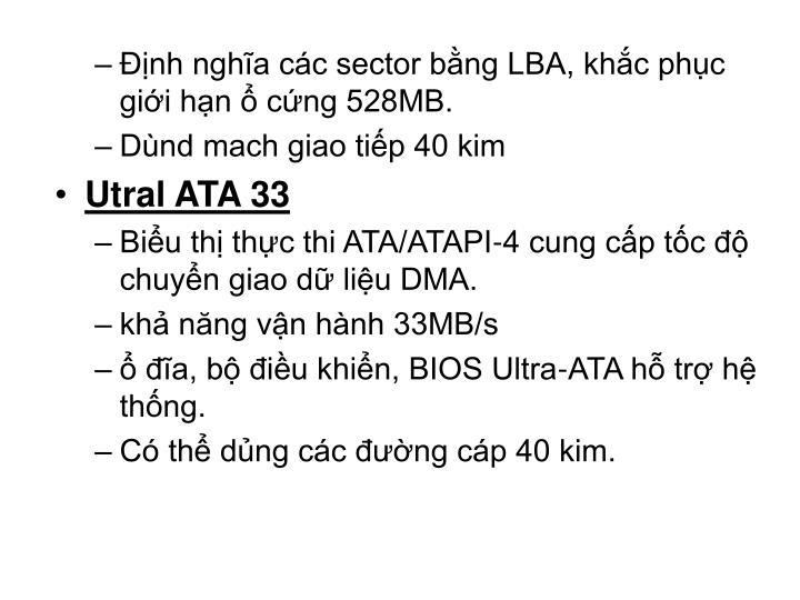 Định nghĩa các sector bằng LBA, khắc phục giới hạn ổ cứng 528MB.