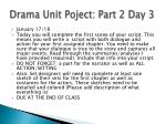 drama unit poject part 2 day 3