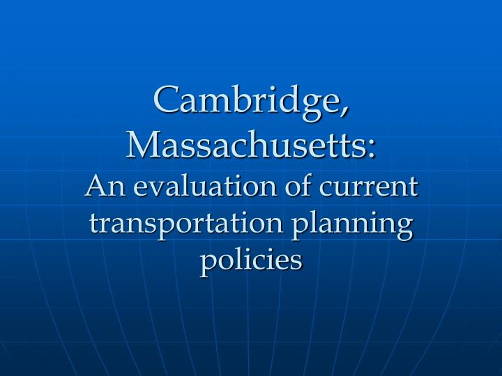 Cambridge massachusetts an evaluation of current transportation planning policies