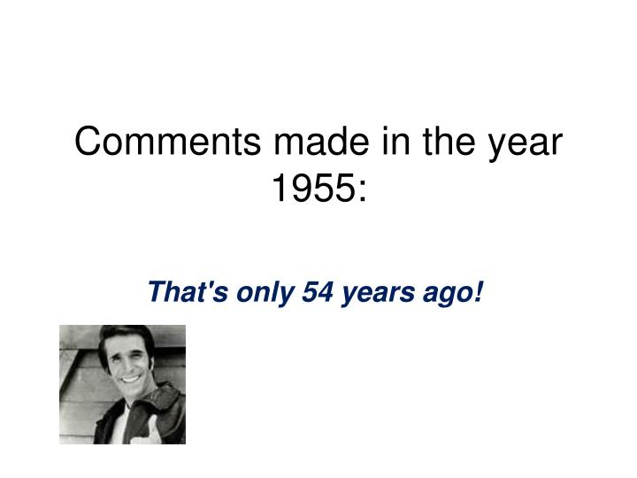 Comments made in the year 1955