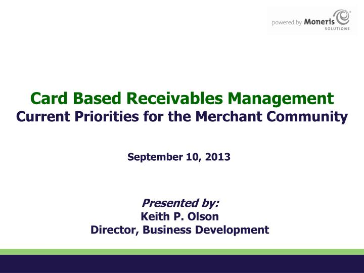 card based receivables management current priorities for the merchant community n.