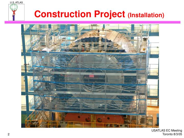 Construction project installation