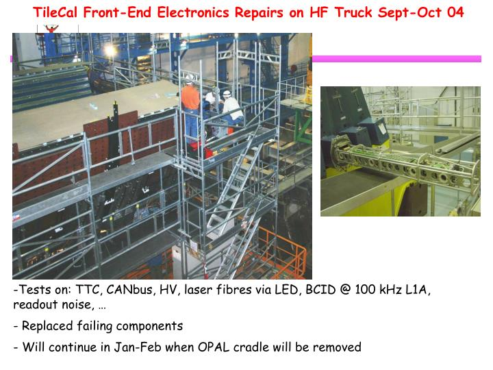 TileCal Front-End Electronics Repairs on HF Truck Sept-Oct 04