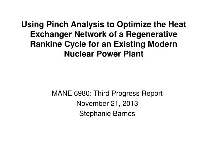 Using Pinch Analysis to Optimize the Heat Exchanger Network of a Regenerative Rankine Cycle for an E...