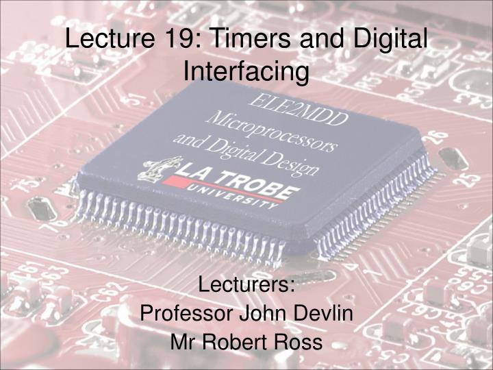 Lecture 19 timers and digital interfacing