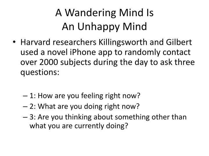 A Wandering Mind Is