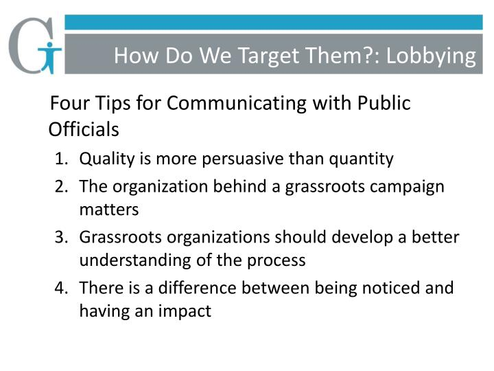 How Do We Target Them?: Lobbying