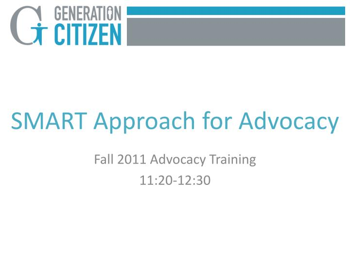 Smart approach for advocacy