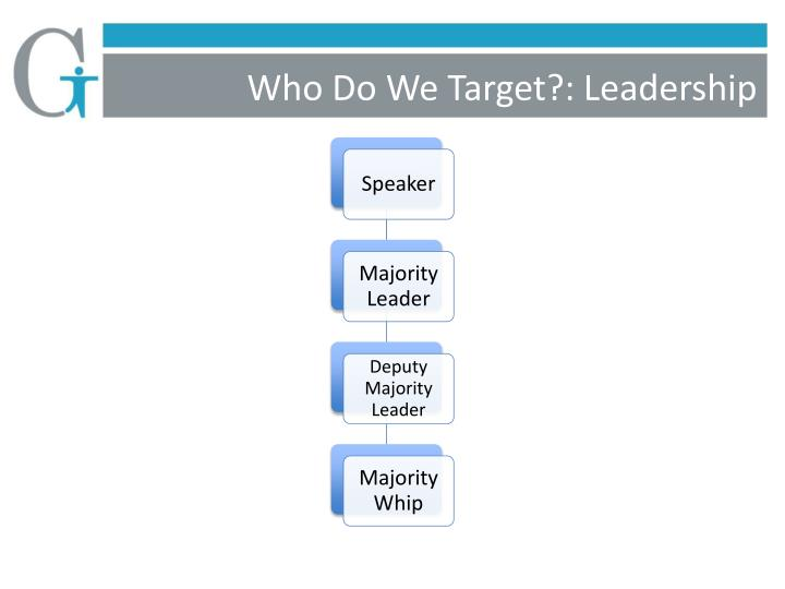 Who Do We Target?: Leadership