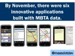 by november there were six innovative applications built with mbta data