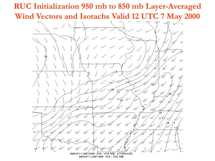 RUC Initialization 950 mb to 850 mb Layer-Averaged                          Wind Vectors and Isotachs Valid 12 UTC 7 May 2000