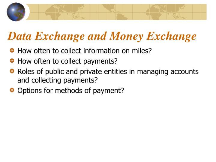 Data Exchange and Money Exchange