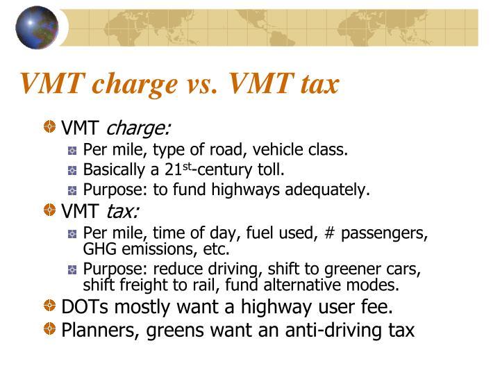 VMT charge vs. VMT tax
