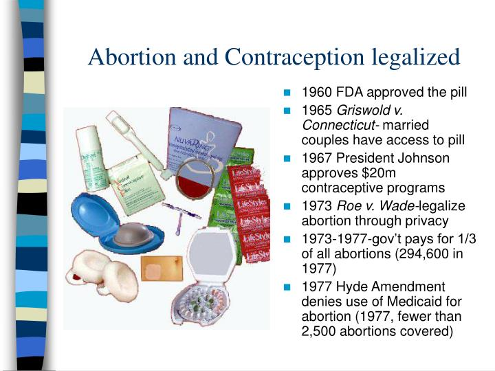Abortion and Contraception legalized