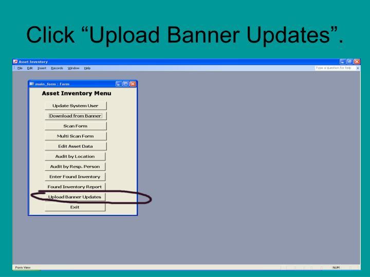 """Click """"Upload Banner Updates""""."""
