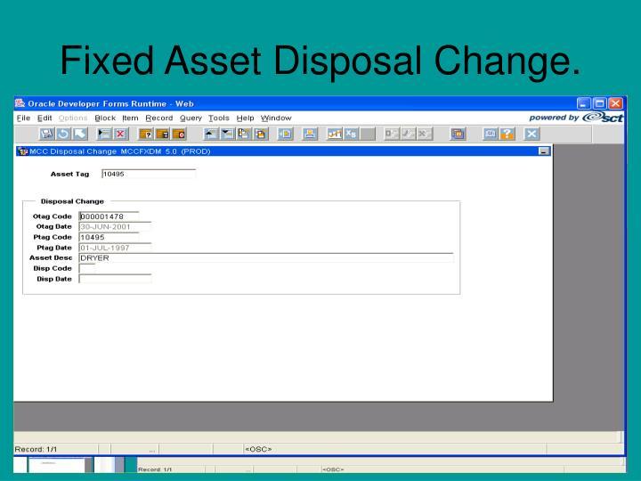 Fixed Asset Disposal Change.