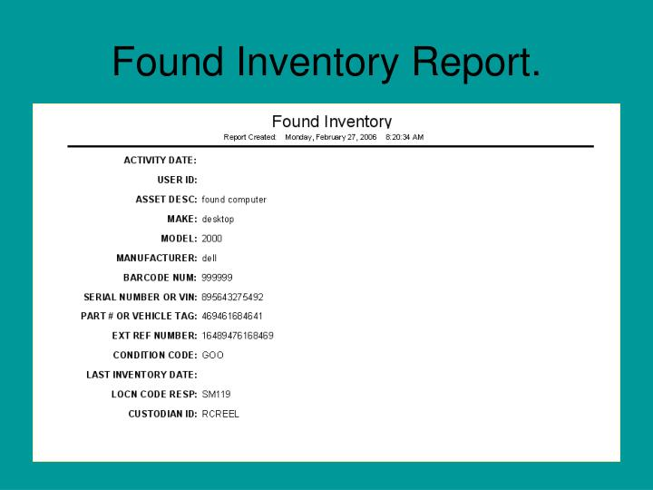 Found Inventory Report.