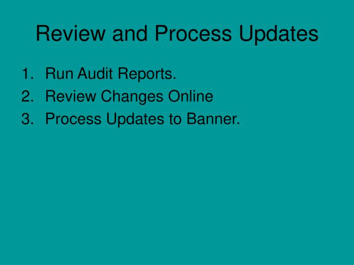 Review and Process Updates