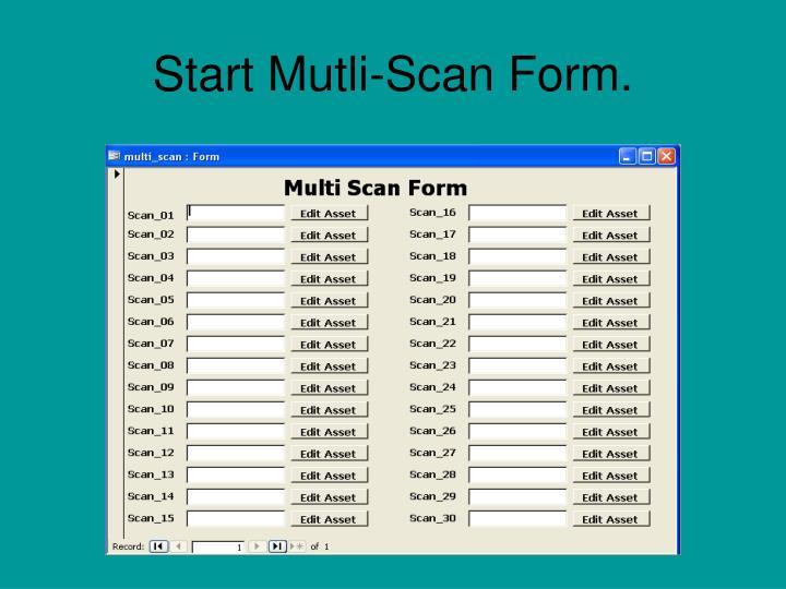 Start Mutli-Scan Form.