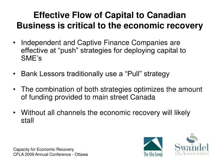 Effective Flow of Capital to Canadian Business is critical to the economic recovery