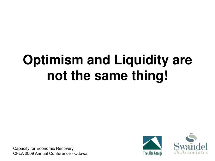 Optimism and liquidity are not the same thing