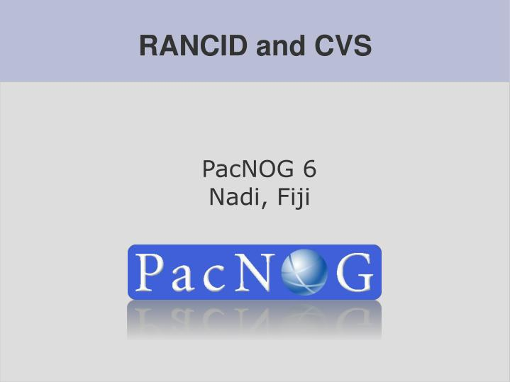 PPT - RANCID and CVS PowerPoint Presentation - ID:4250005