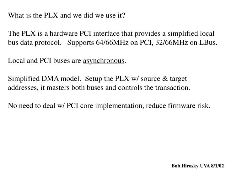 What is the PLX and we did we use it?