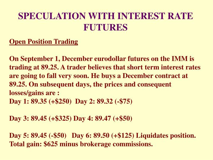 SPECULATION WITH INTEREST RATE FUTURES
