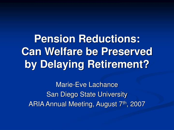 pension reductions can welfare be preserved by delaying retirement
