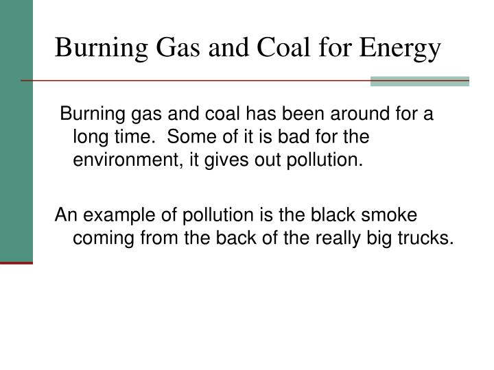 Burning Gas and Coal for Energy