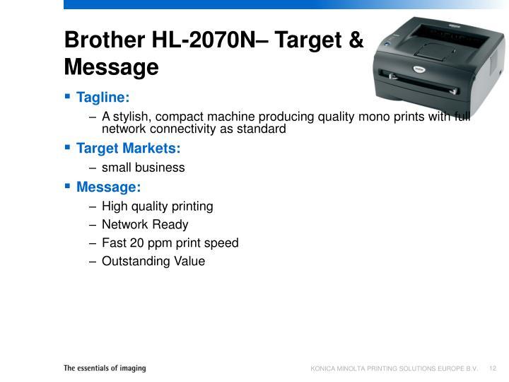 Brother HL-2070N– Target & Message