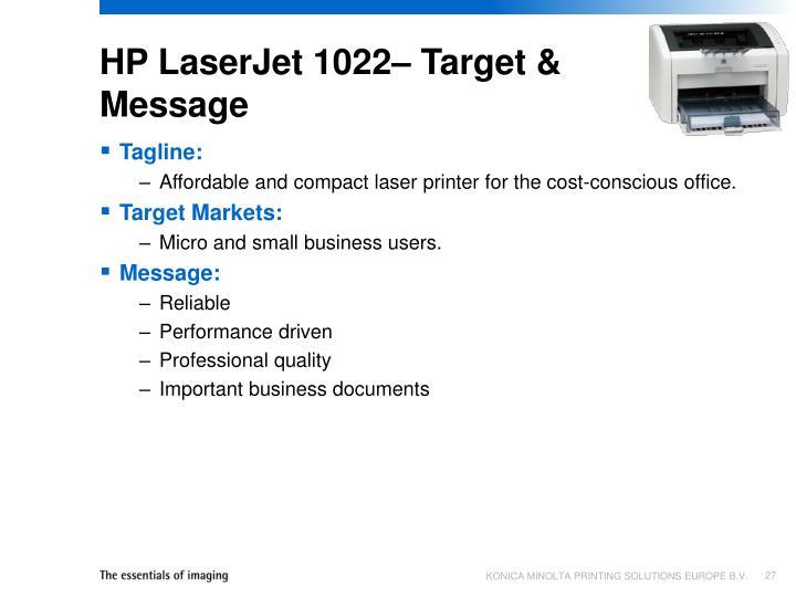HP LaserJet 1022– Target & Message