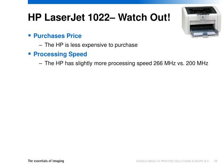 HP LaserJet 1022– Watch Out!
