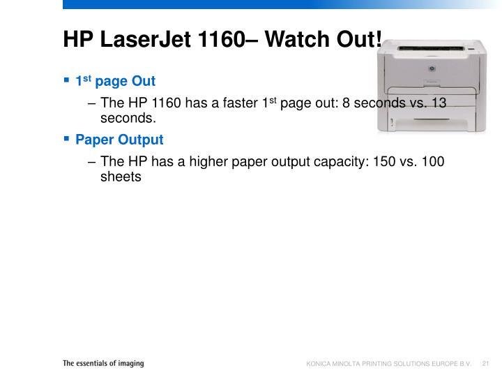 HP LaserJet 1160– Watch Out!