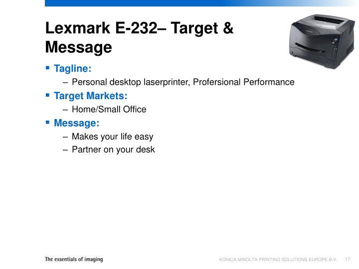 Lexmark E-232– Target & Message