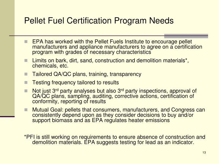 Pellet Fuel Certification Program Needs