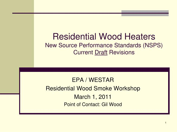 Residential wood heaters new source performance standards nsps current draft revisions