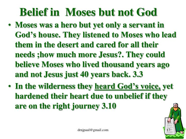 Belief in  Moses but not God