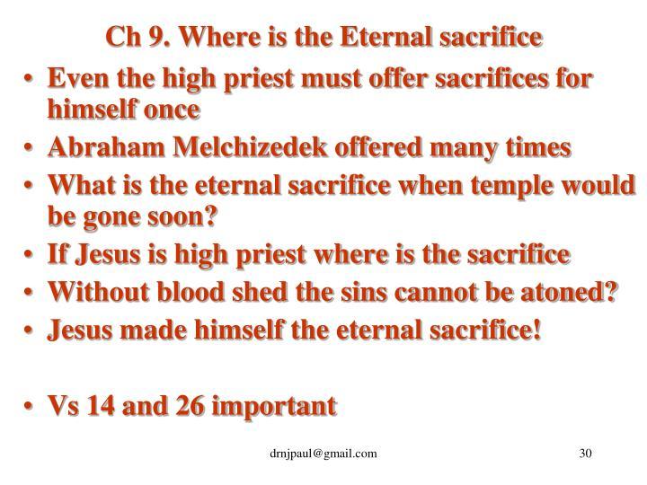 Ch 9. Where is the Eternal sacrifice