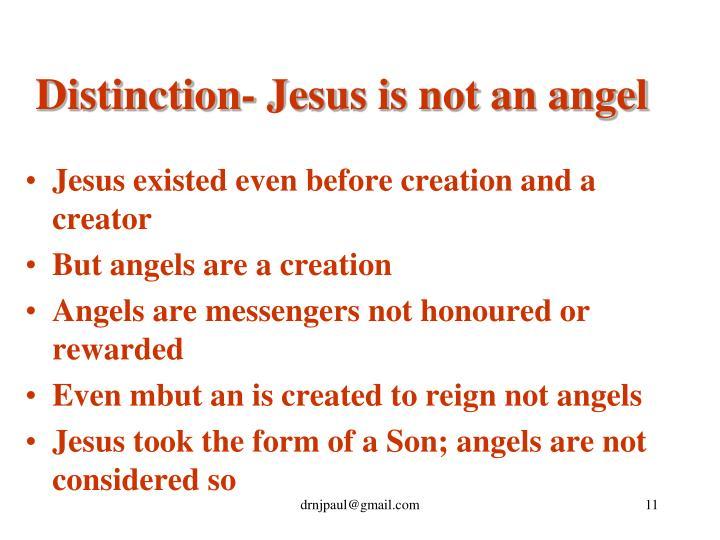 Distinction- Jesus is not an angel