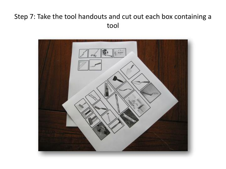 Step 7: Take the tool handouts and cut out each box containing a tool