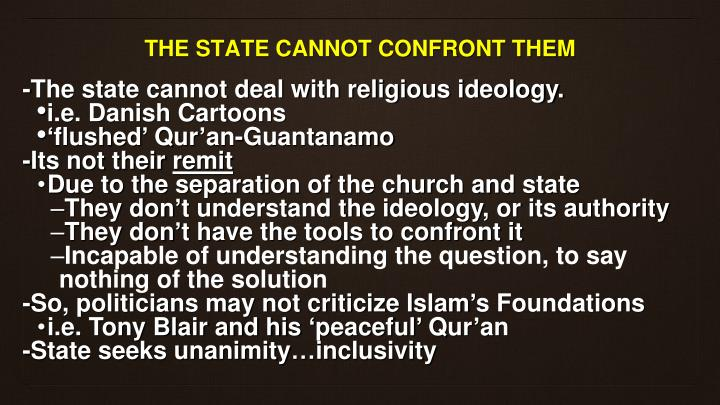 -The state cannot deal with religious ideology.