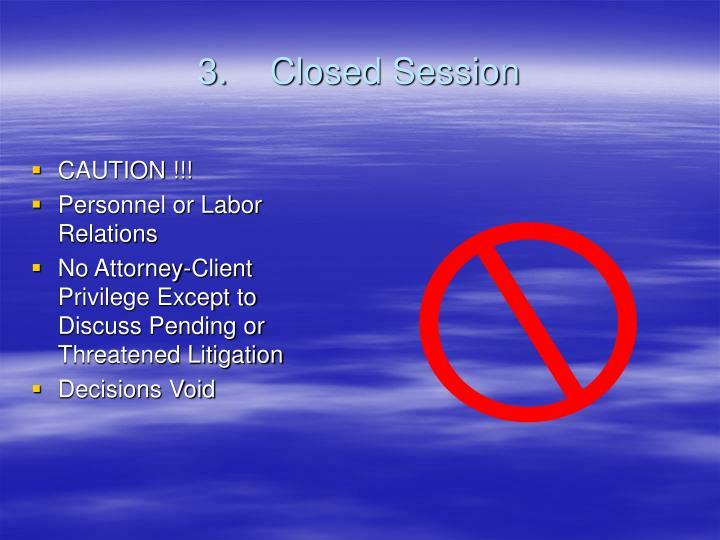 3.Closed Session