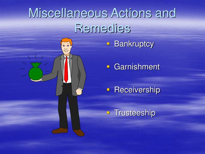 Miscellaneous Actions and Remedies