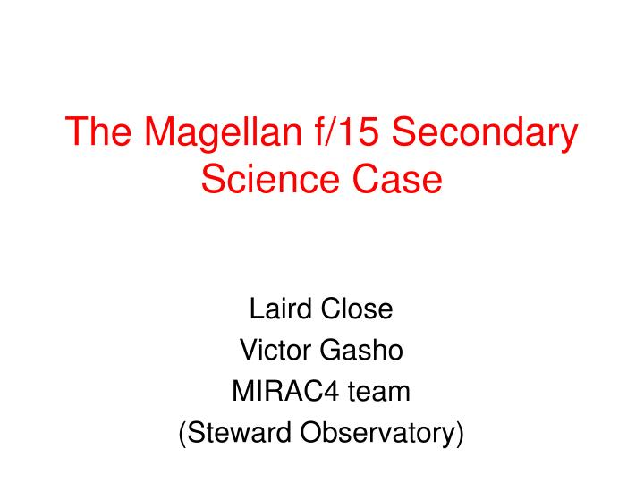 the magellan f 15 secondary science case