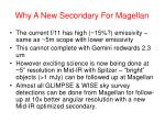 why a new secondary for magellan