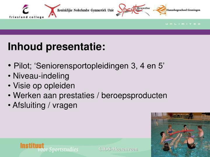 Inhoud presentatie: