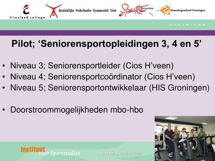 Pilot; 'Seniorensportopleidingen 3, 4 en 5'